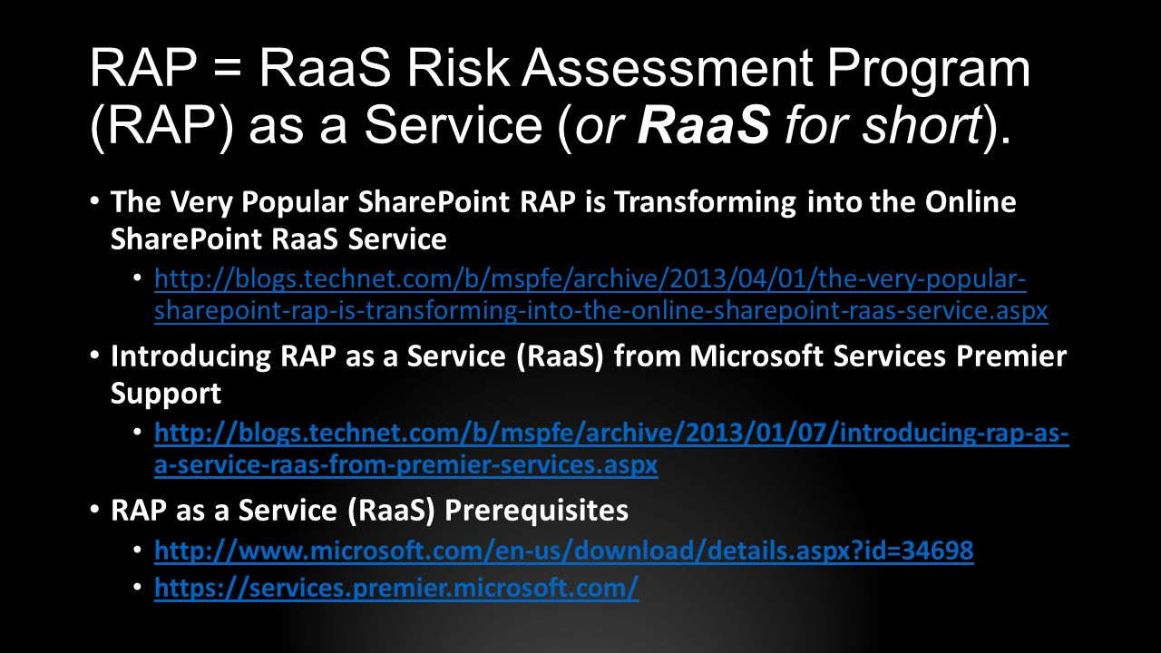 RAP = RaaS Risk Assessment Program (RAP) as a Service (or RaaS for short).