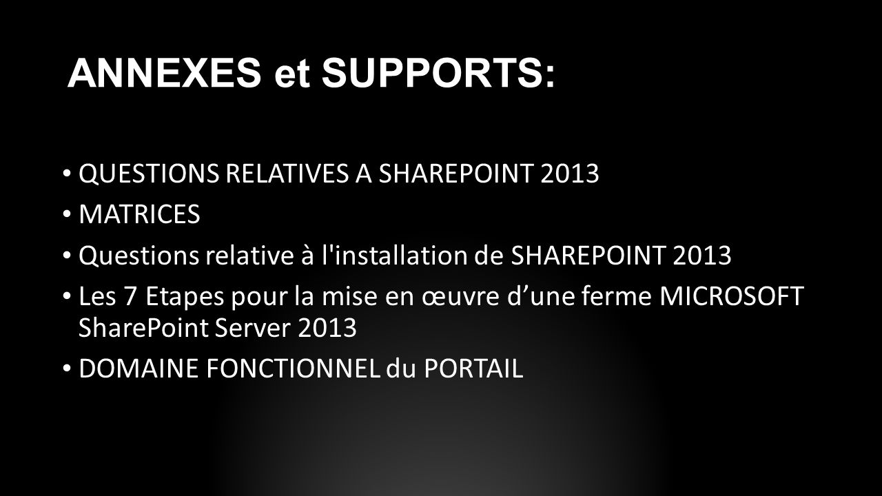 ANNEXES et SUPPORTS: QUESTIONS RELATIVES A SHAREPOINT 2013 MATRICES
