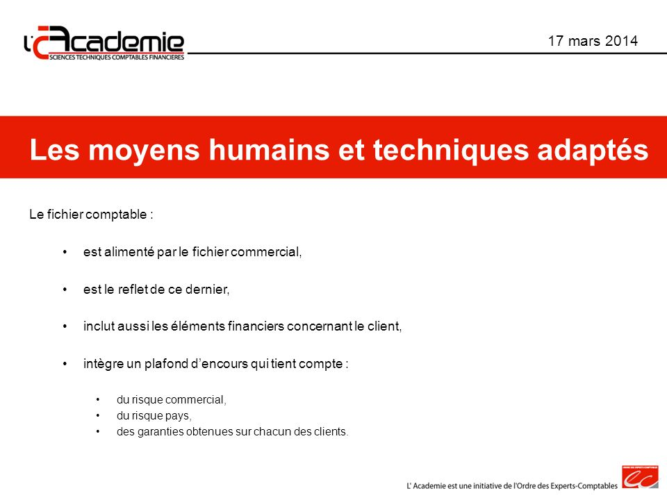 Les moyens humains et techniques adaptés