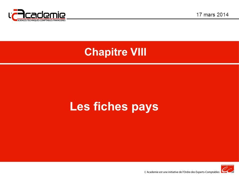 17 mars 2014 Chapitre VIII Les fiches pays