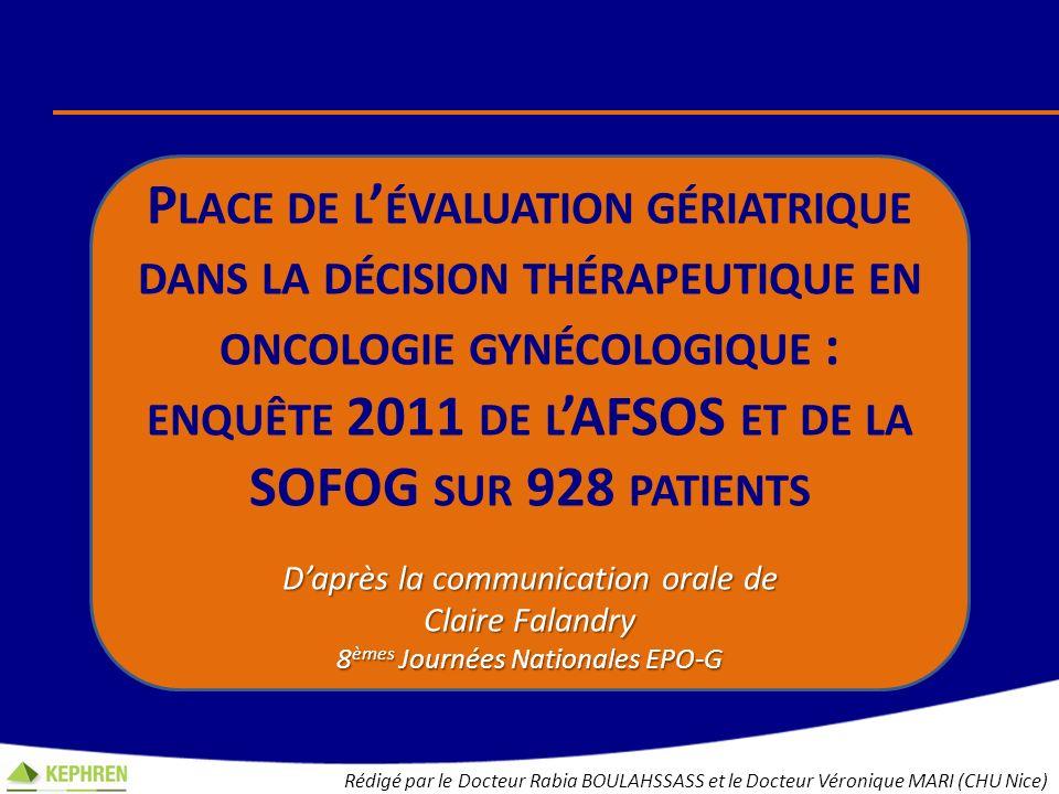 Place de l'évaluation gériatrique dans la décision thérapeutique en oncologie gynécologique : enquête 2011 de l'AFSOS et de la SOFOG sur 928 patients