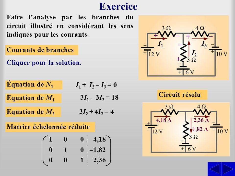 Exercice Faire l'analyse par les branches du circuit illustré en considérant les sens indiqués pour les courants.