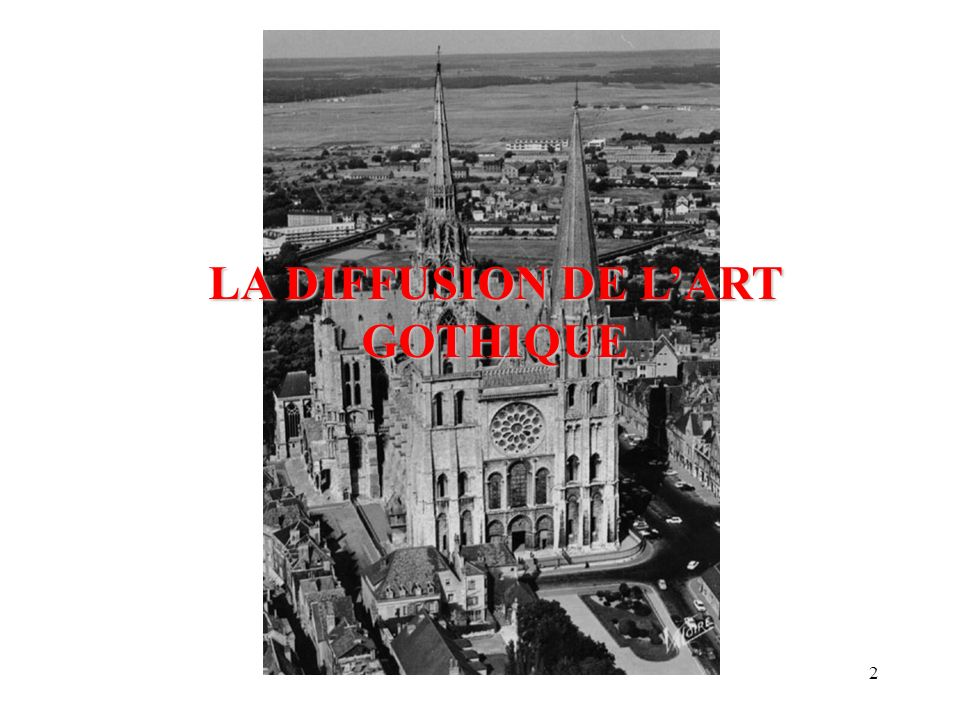 LA DIFFUSION DE L'ART GOTHIQUE