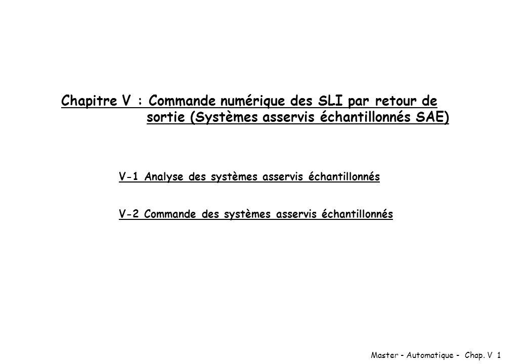 Chapitre V : Commande numérique des SLI par retour de sortie (Systèmes asservis échantillonnés SAE)