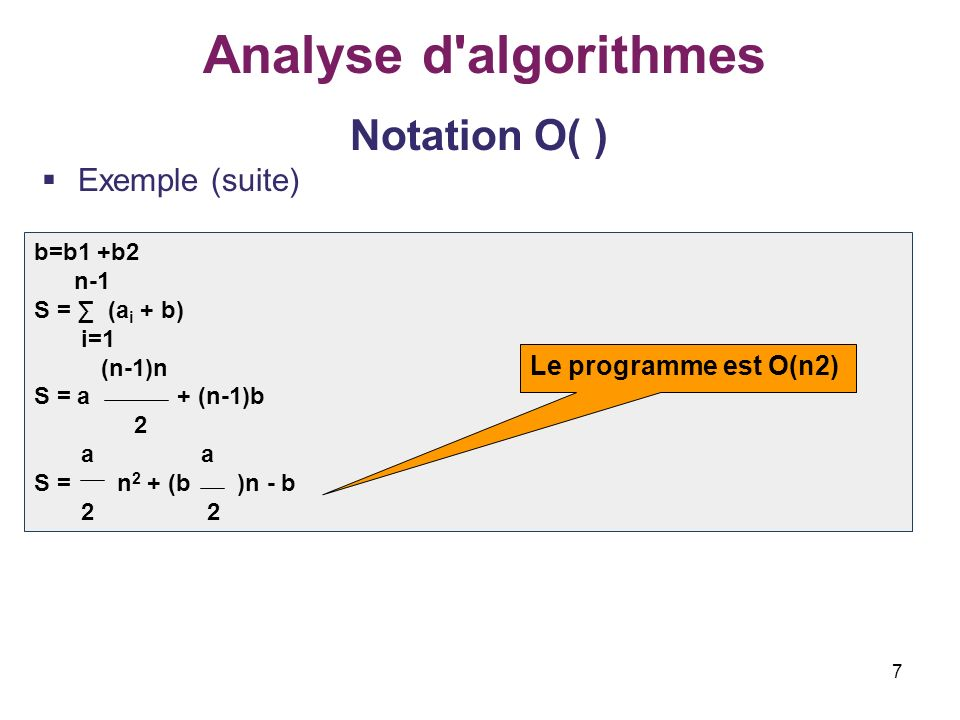 Analyse d algorithmes Notation O( ) Exemple (suite)