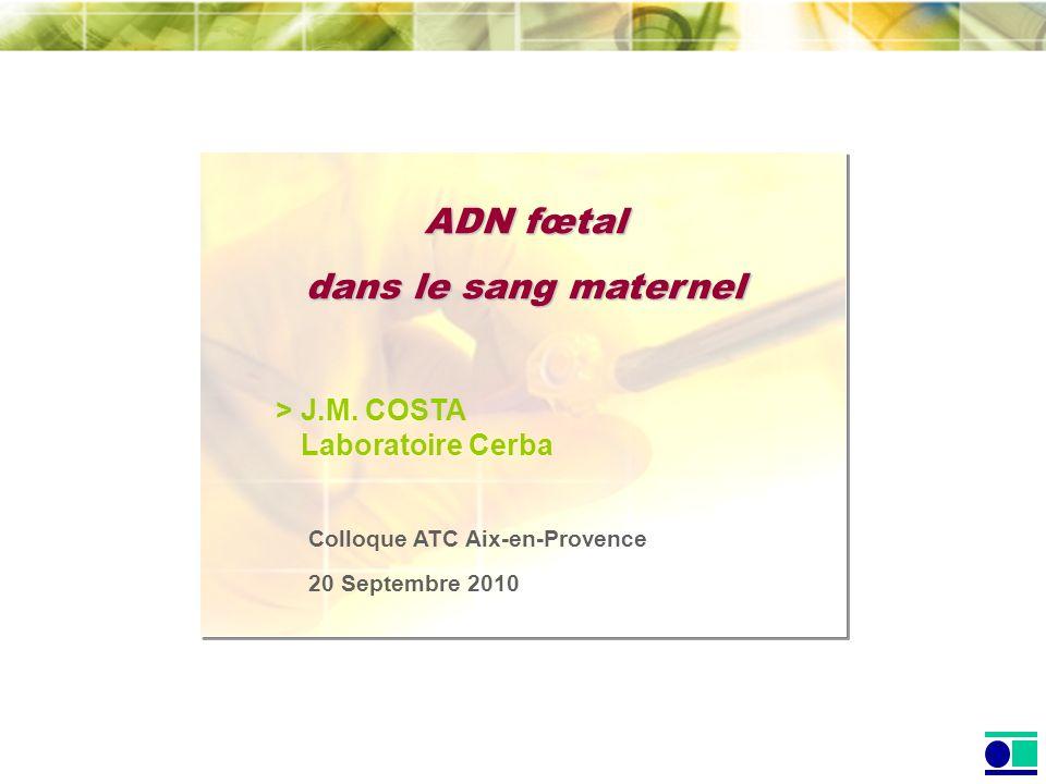 ADN fœtal dans le sang maternel > J.M. COSTA Laboratoire Cerba