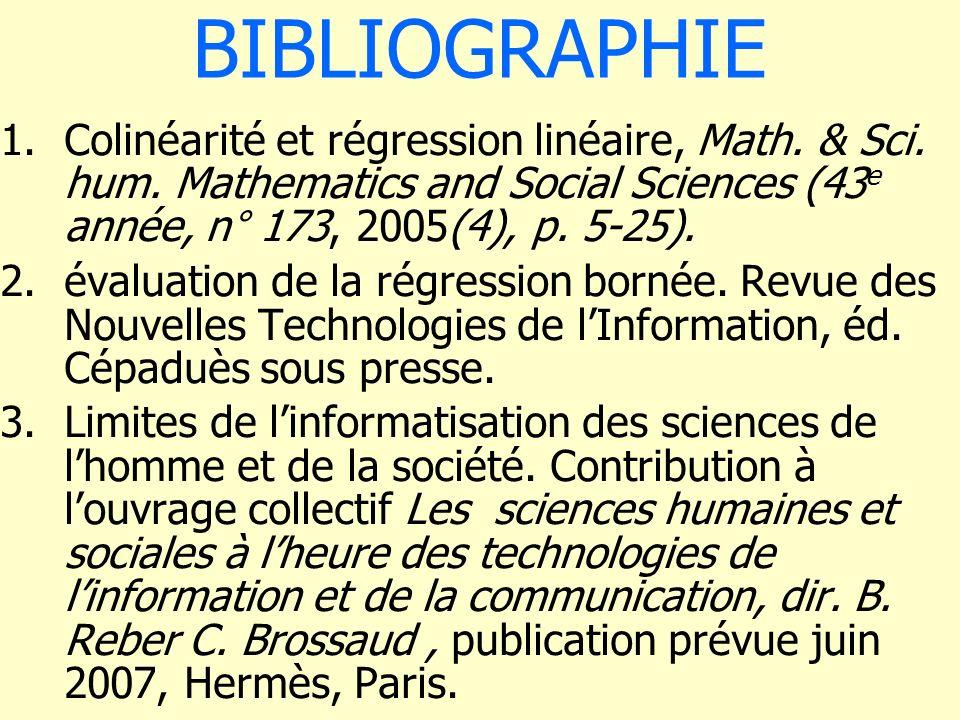 BIBLIOGRAPHIE Colinéarité et régression linéaire, Math. & Sci. hum. Mathematics and Social Sciences (43e année, n° 173, 2005(4), p. 5-25).