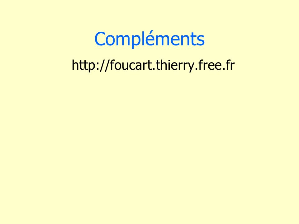 Compléments http://foucart.thierry.free.fr