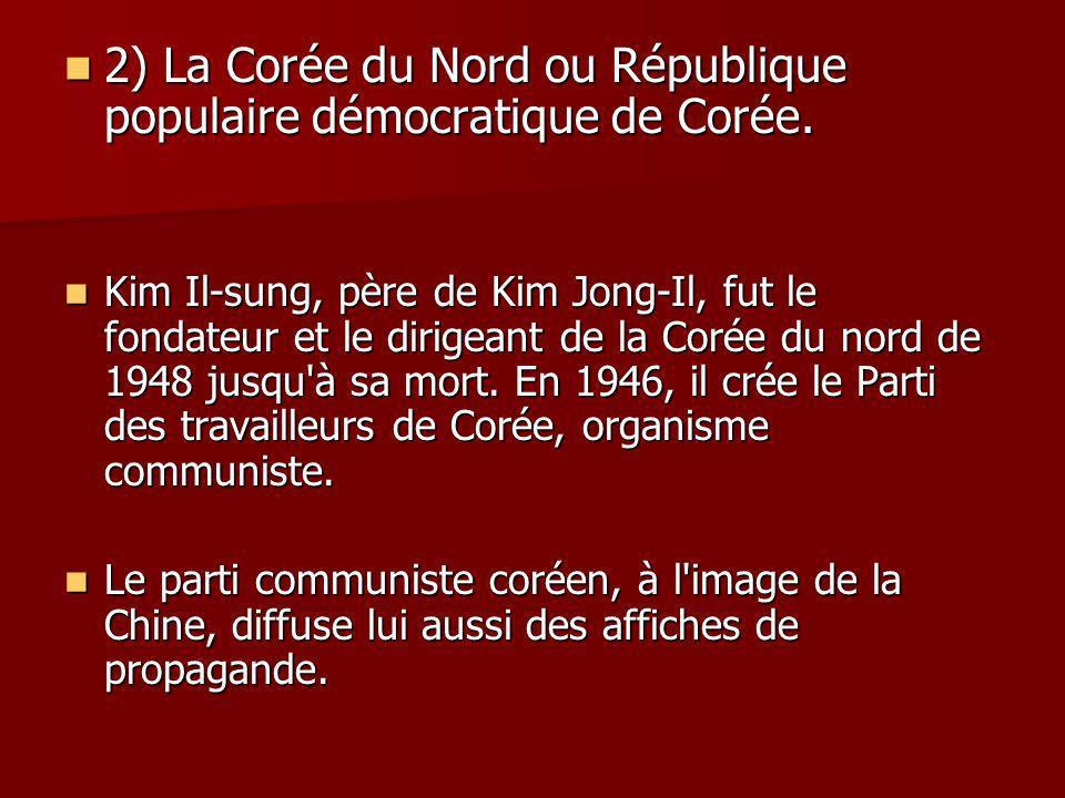 2) La Corée du Nord ou République populaire démocratique de Corée.