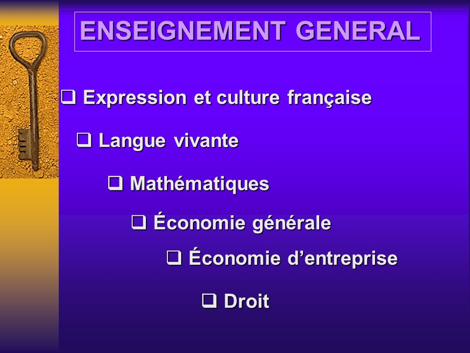 ENSEIGNEMENT GENERAL Expression et culture française Langue vivante