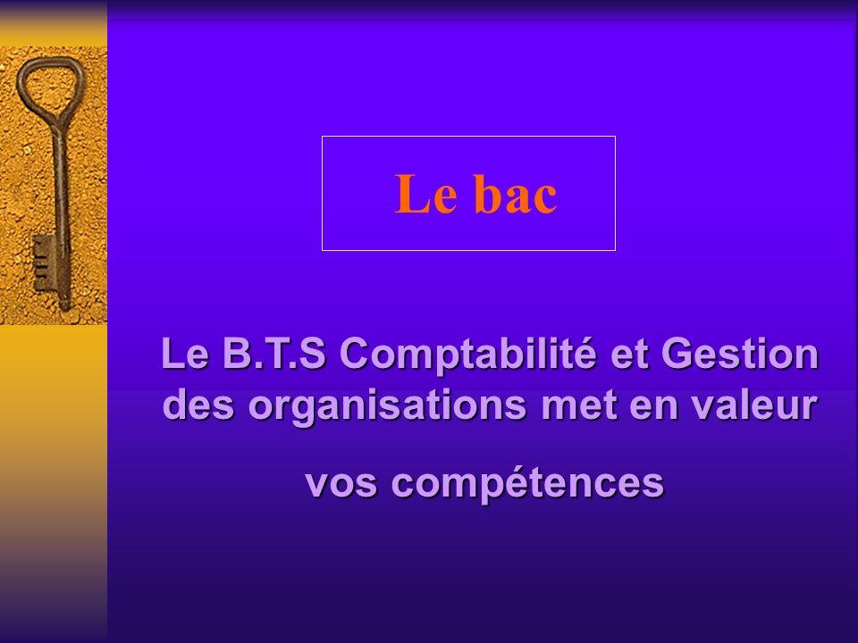 Le B.T.S Comptabilité et Gestion des organisations met en valeur