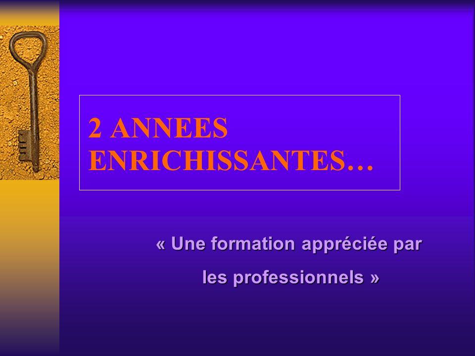 2 ANNEES ENRICHISSANTES…