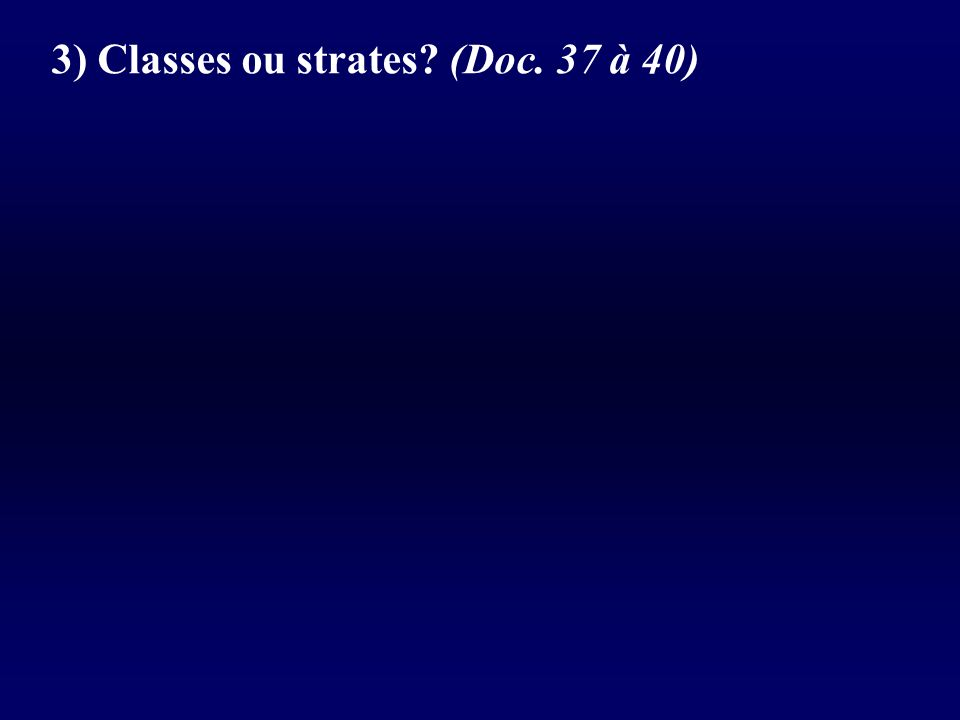 3) Classes ou strates (Doc. 37 à 40)
