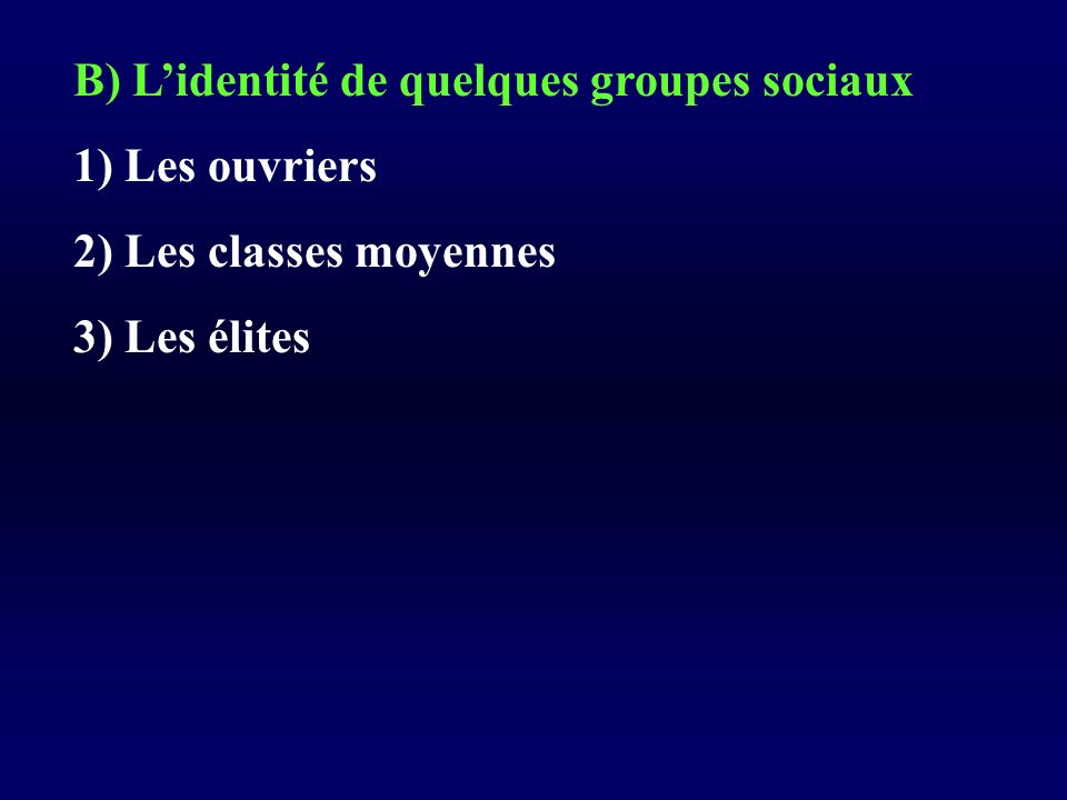 B) L'identité de quelques groupes sociaux