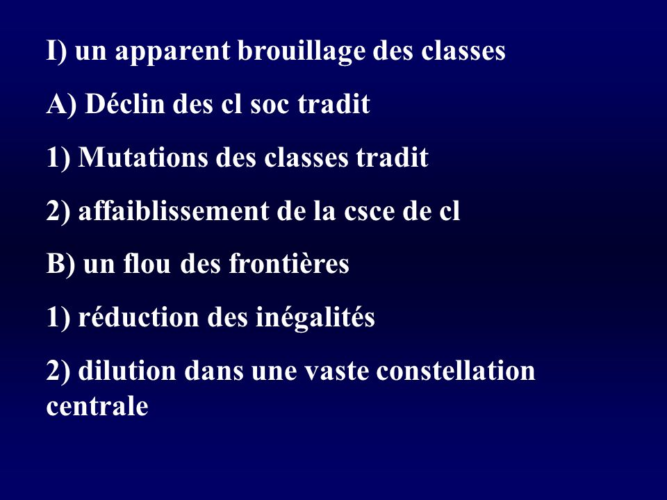 I) un apparent brouillage des classes
