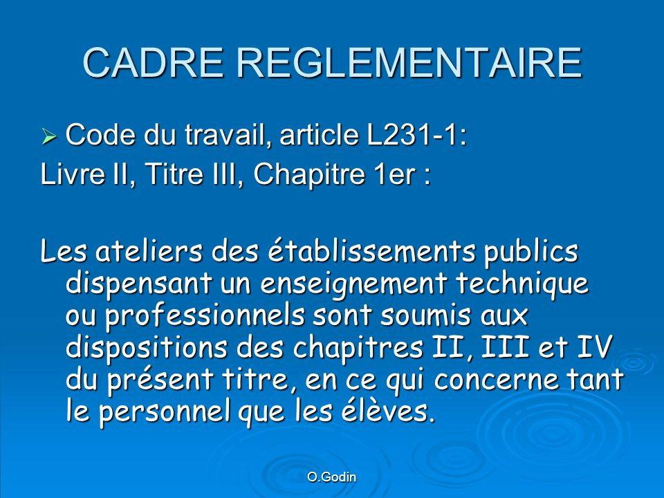 CADRE REGLEMENTAIRE Code du travail, article L231-1: