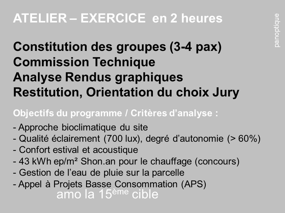 ATELIER – EXERCICE en 2 heures Constitution des groupes (3-4 pax)