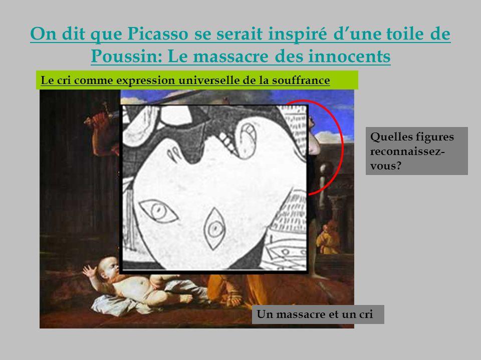 On dit que Picasso se serait inspiré d'une toile de Poussin: Le massacre des innocents