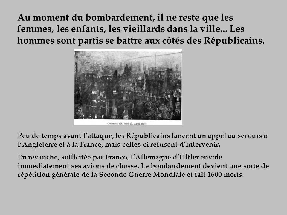 Au moment du bombardement, il ne reste que les femmes, les enfants, les vieillards dans la ville... Les hommes sont partis se battre aux côtés des Républicains.