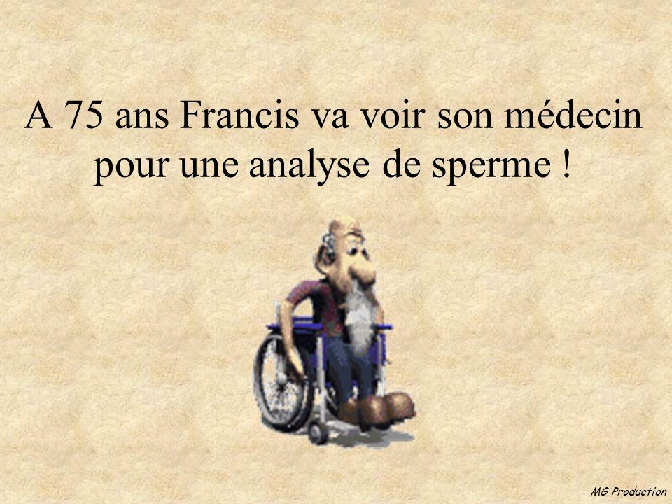 A 75 ans Francis va voir son médecin pour une analyse de sperme !