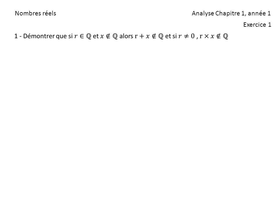 Nombres réels Analyse Chapitre 1, année 1 Exercice 1