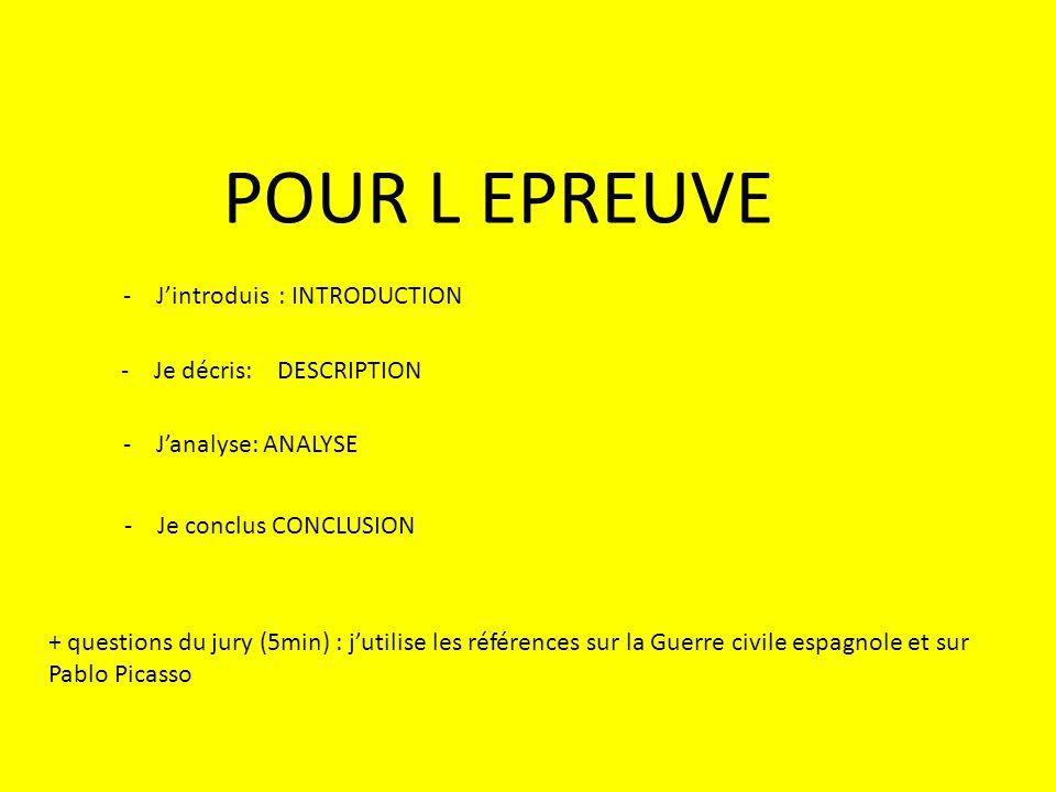 POUR L EPREUVE J'introduis : INTRODUCTION Je décris: DESCRIPTION