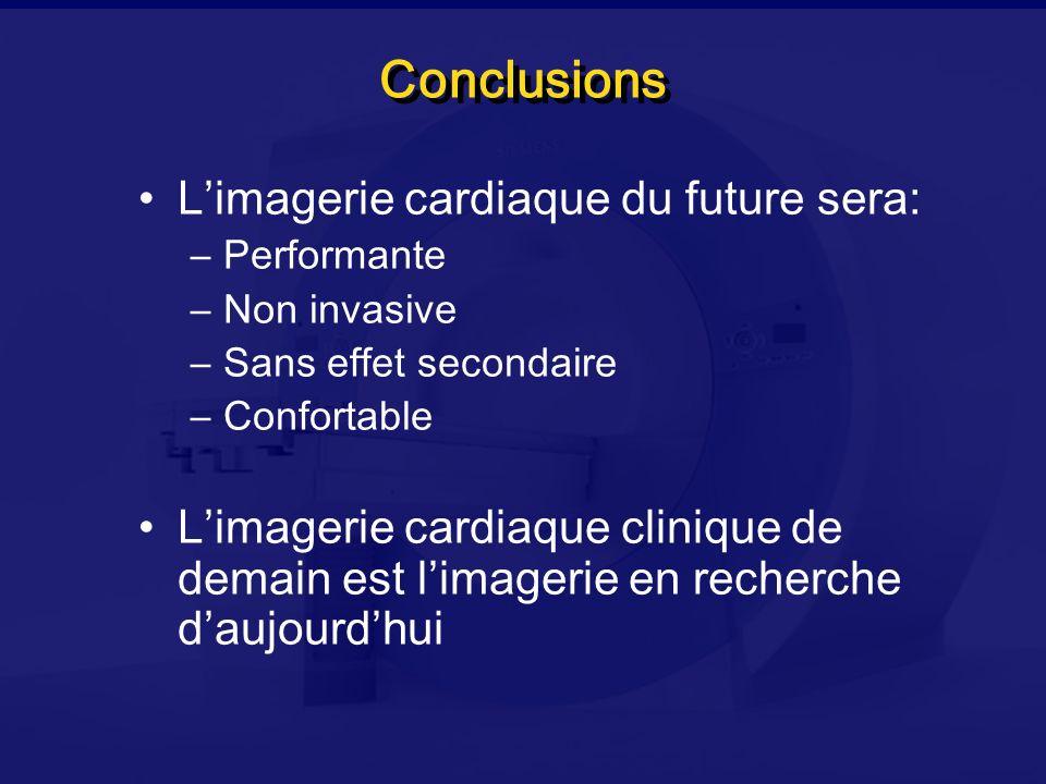 Conclusions L'imagerie cardiaque du future sera: