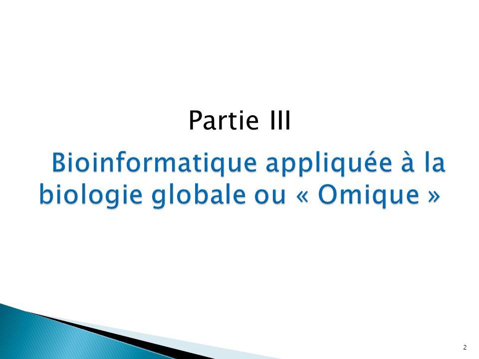 Bioinformatique appliquée à la biologie globale ou « Omique »