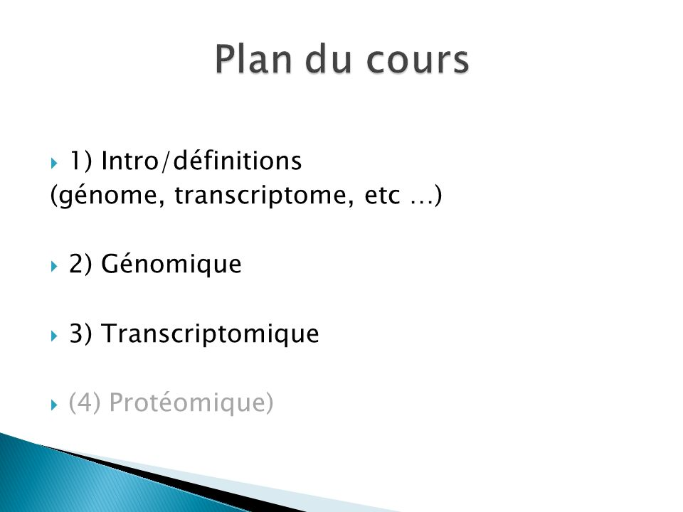 Plan du cours 1) Intro/définitions (génome, transcriptome, etc …)