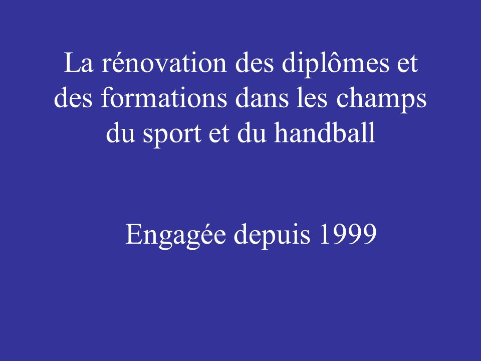 La rénovation des diplômes et des formations dans les champs du sport et du handball