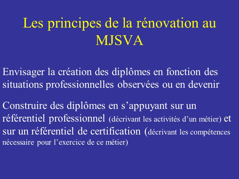 Les principes de la rénovation au MJSVA
