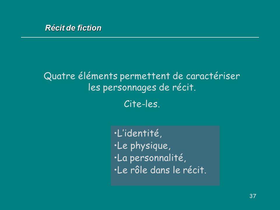 Quatre éléments permettent de caractériser les personnages de récit.