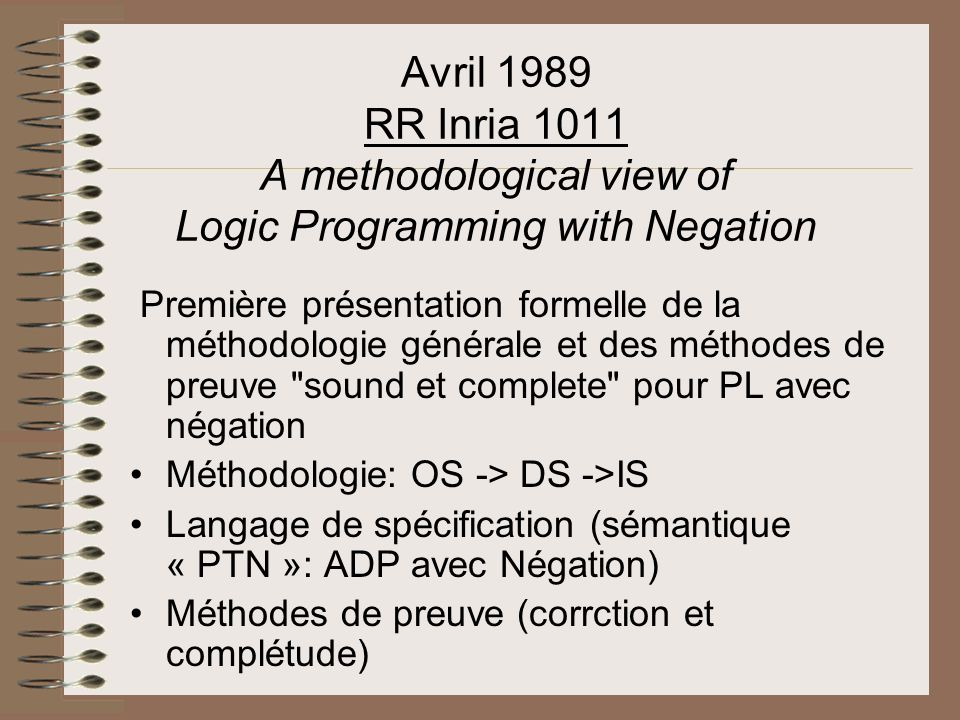 Avril 1989 RR Inria 1011 A methodological view of Logic Programming with Negation