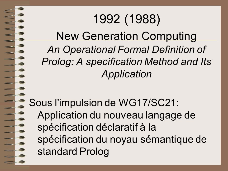 1992 (1988) New Generation Computing An Operational Formal Definition of Prolog: A specification Method and Its Application