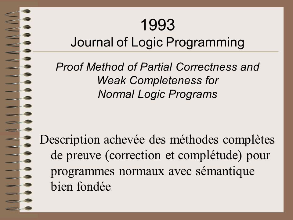 1993 Journal of Logic Programming Proof Method of Partial Correctness and Weak Completeness for Normal Logic Programs