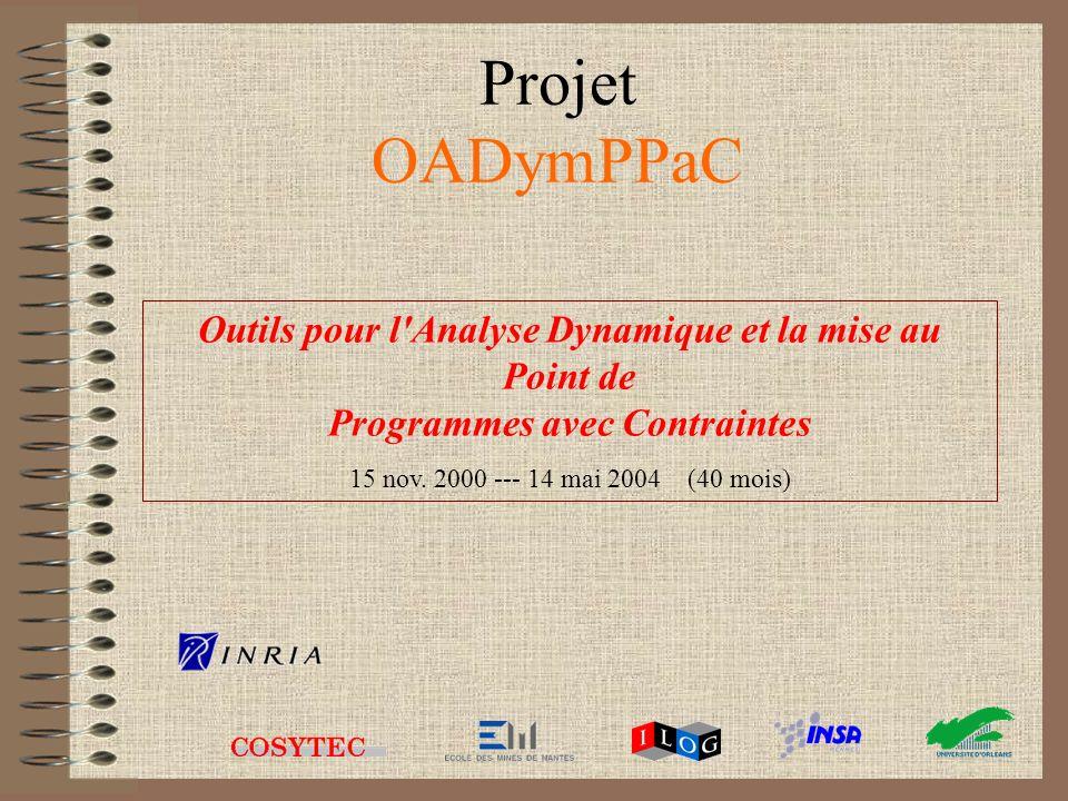 Projet OADymPPaC Outils pour l Analyse Dynamique et la mise au Point de Programmes avec Contraintes.