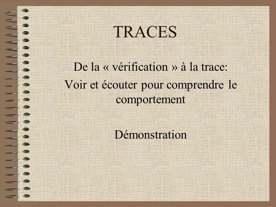 TRACES De la « vérification » à la trace: