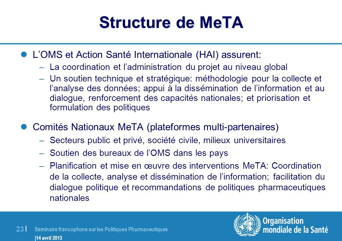 Structure de MeTA L'OMS et Action Santé Internationale (HAI) assurent: