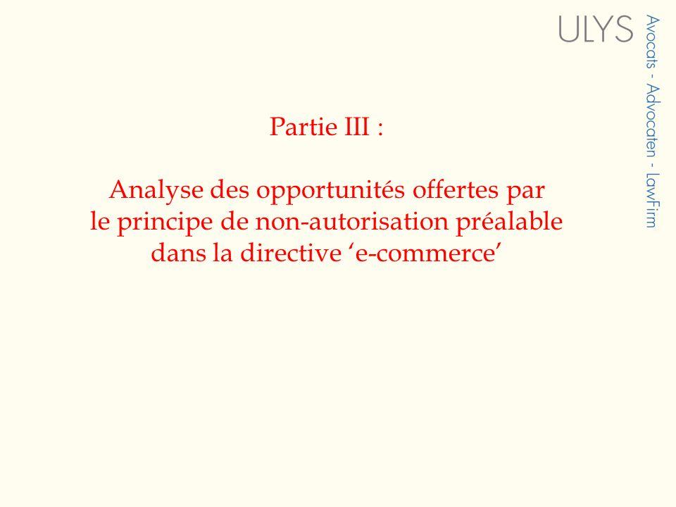 Partie III : Analyse des opportunités offertes par le principe de non-autorisation préalable dans la directive 'e-commerce'
