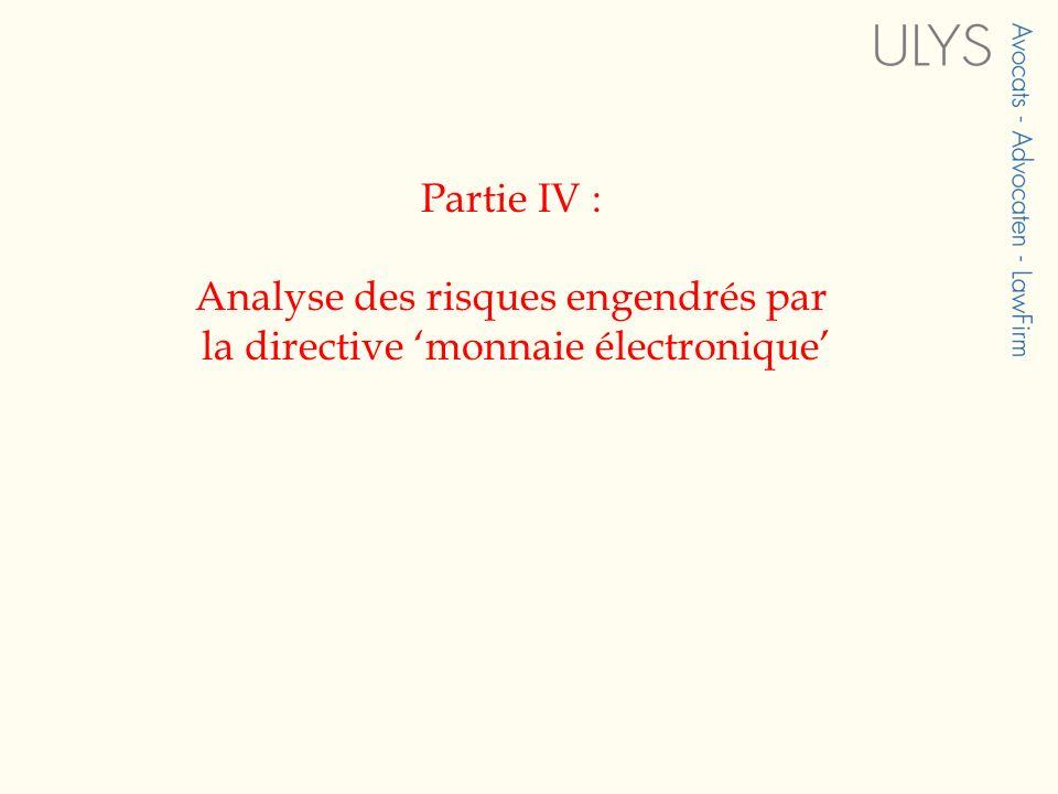 Partie IV : Analyse des risques engendrés par la directive 'monnaie électronique'