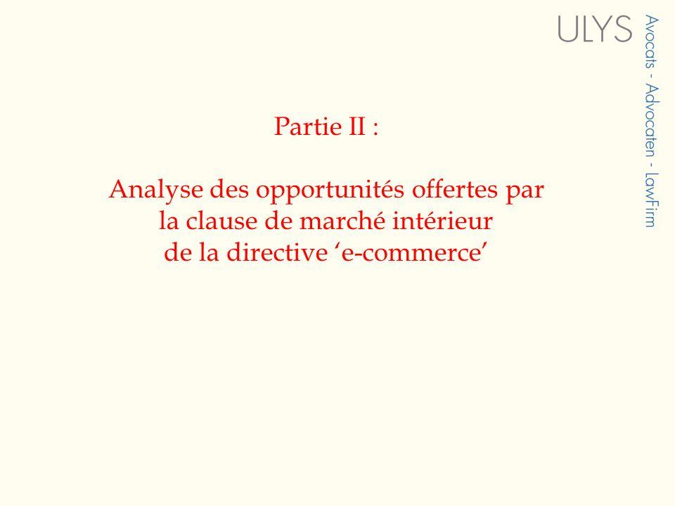 Partie II : Analyse des opportunités offertes par la clause de marché intérieur de la directive 'e-commerce'