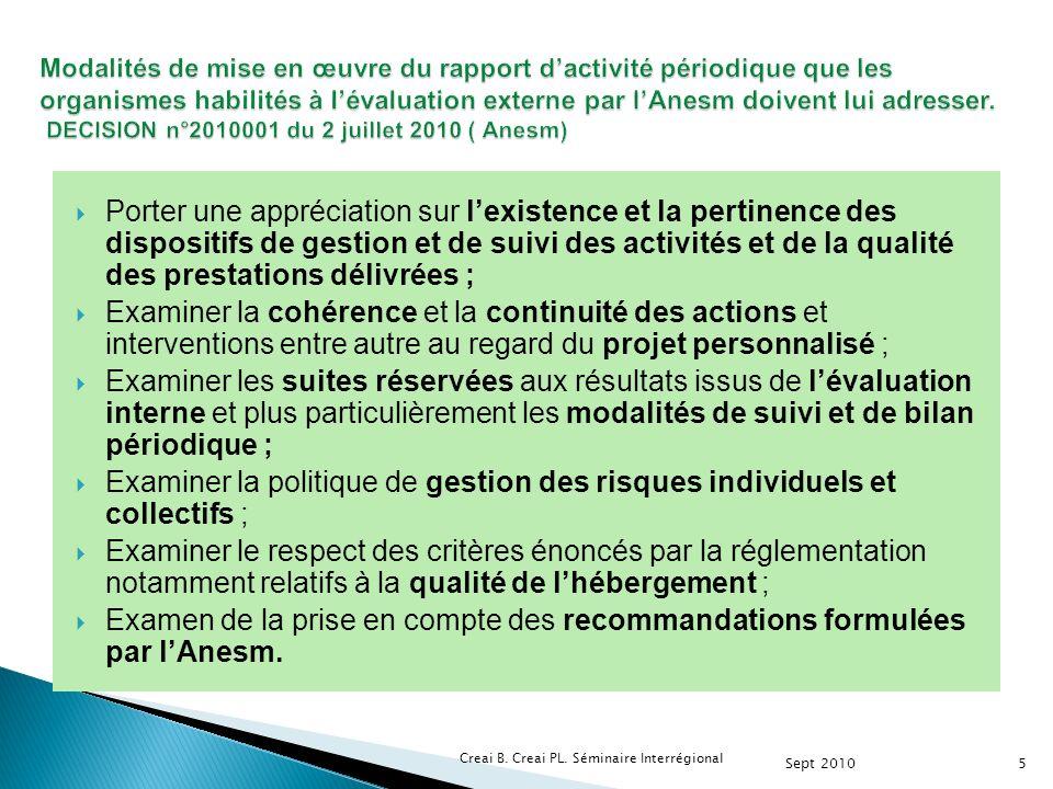 Modalités de mise en œuvre du rapport d'activité périodique que les organismes habilités à l'évaluation externe par l'Anesm doivent lui adresser. DECISION n°2010001 du 2 juillet 2010 ( Anesm)