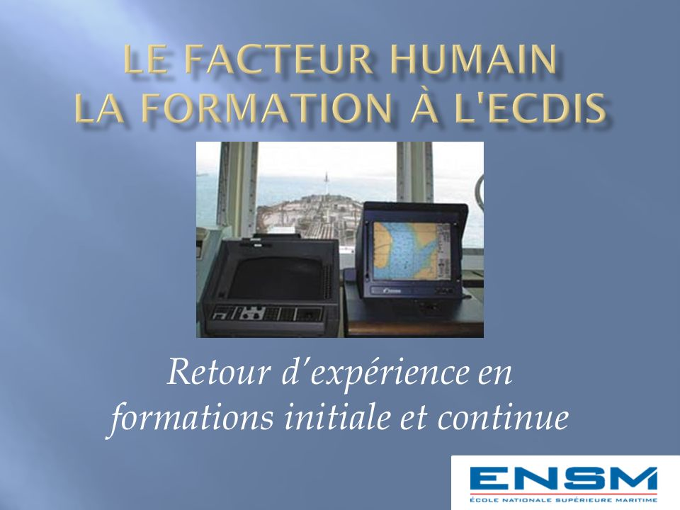 Le facteur humain la formation à l ECDIS