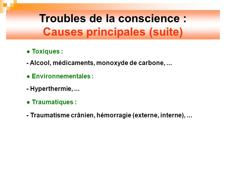 Troubles de la conscience : Causes principales (suite)