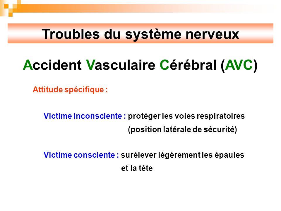 Troubles du système nerveux Accident Vasculaire Cérébral (AVC)