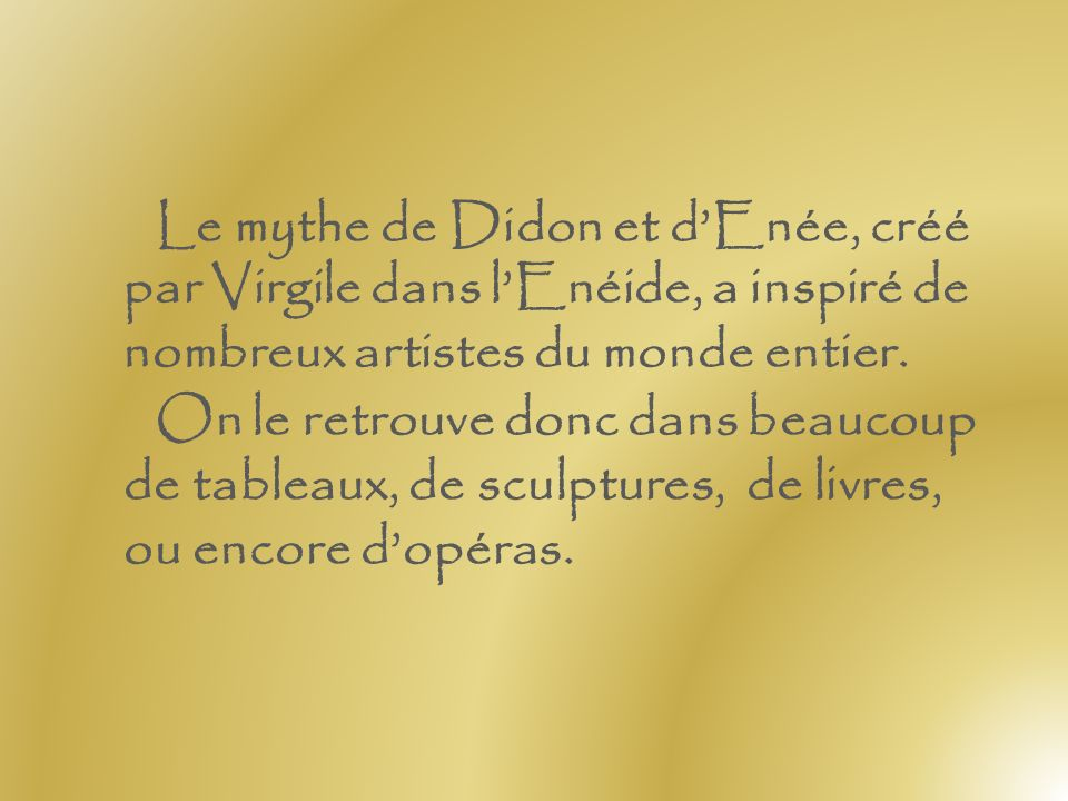 Le mythe de Didon et d'Enée, créé par Virgile dans l'Enéide, a inspiré de nombreux artistes du monde entier.