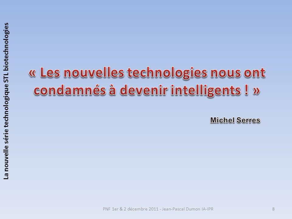 « Les nouvelles technologies nous ont condamnés à devenir intelligents