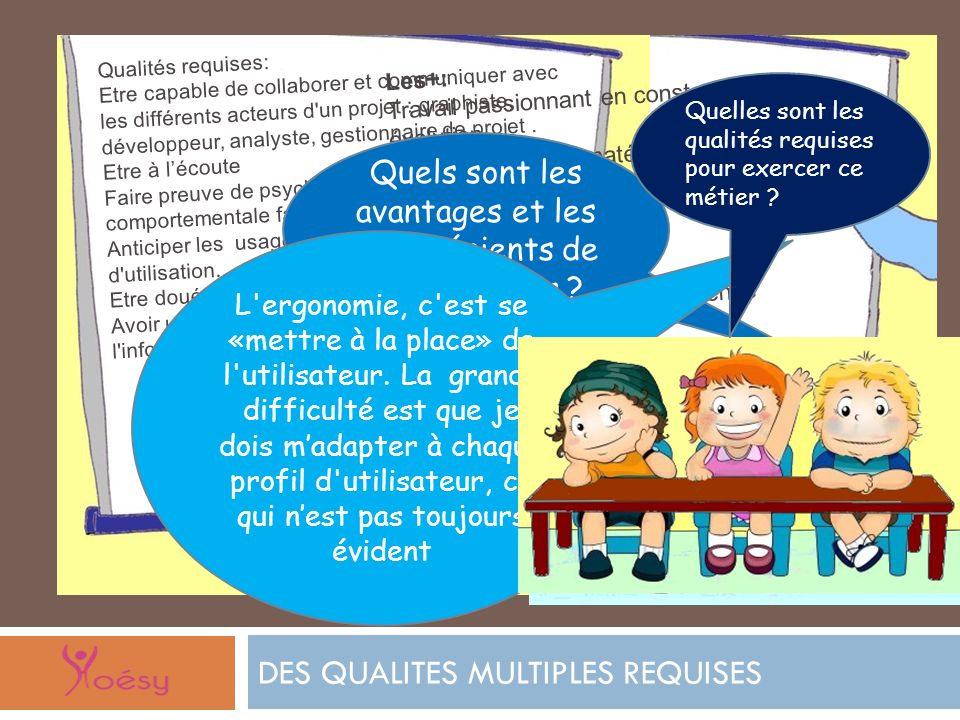 DES QUALITES MULTIPLES REQUISES