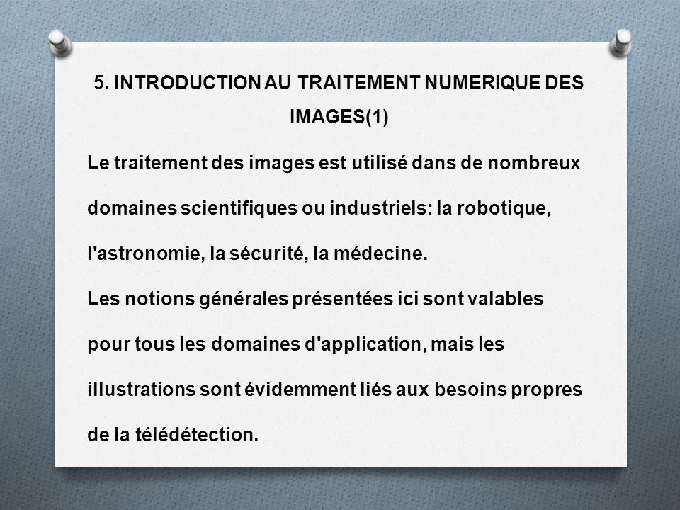 5. INTRODUCTION AU TRAITEMENT NUMERIQUE DES IMAGES(1)