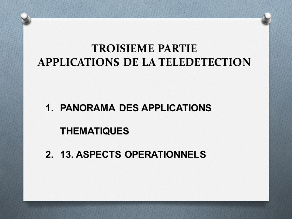 TROISIEME PARTIE APPLICATIONS DE LA TELEDETECTION